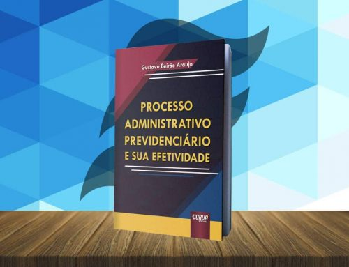 Processo Administrativo Previdenciário e sua efetividade